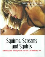 Squirms, Screams and Squirts - Robert J. Rubel
