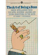 The Art of Being a Boss - Robert J. Schoenberg