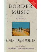 Border Music - Robert James Waller