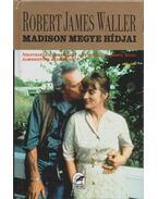 Madison megye hídjai - Robert James Waller