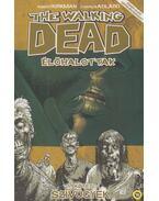 The Walking Dead - Élőhalottak 4. - Szívügyek - Robert Kirkman (szerző), Charlie Adlard (illusztrátor)