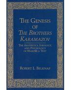 Genesis of The Brothers Karamazov - Robert L. Belknap