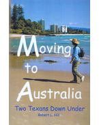 Moving to Australia - Robert L. Hill