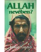 Allah nevében (dedikált) - Róbert László