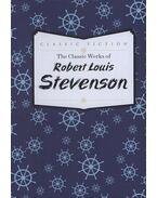 The Classic Works of Robert Louis Stevenson - Robert Louis Stevenson