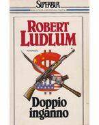 Doppio inganno - Robert Ludlum