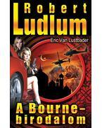 A Bourne-birodalom - Robert Ludlum, Eric Van Lustbader