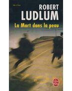 La mort dans la peau - Robert Ludlum