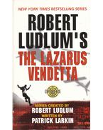 The Lazarus Vendetta - Robert Ludlum, Larkin, Patrick