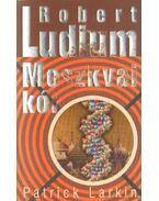 Moszkvai kór - Robert Ludlum