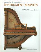 Classical & Romantic Instrument Marvels - Robert Mandel
