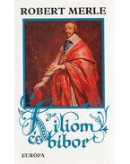 Liliom és bíbor - Robert Merle