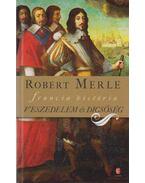 Veszedelem és dicsőség - Robert Merle