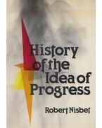History of the Idea of Progress - Robert Nisbet