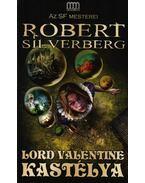 Lord Valentine kastélya - Robert Silverberg
