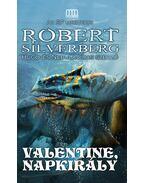 Valentine, Napkirály - Robert Silverberg