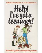 Help! I've Got a Teenager! - Robert T. Bayard, Jean Bayard