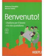 Benvenuto! L'Italiano per il lavoro e la vita quotidiana - Roberto Cittadini, Marzia Trotta