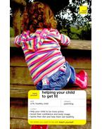 Teach Yourself Helping Your Child to Get Fit - ROBERTS, CERI