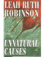 Unnatural causes - Robinson, Leah Ruth