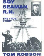 Boy Seaman R.N. (dedikált) - ROBSON, TOM