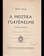 A misztika története. Tanulmány. (Dedikált.) - Röck Gyula