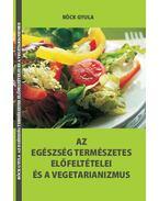 Az egészség természetes előfeltételei és a vegetarianizmus - Röck Gyula