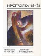 Nemzetpolitika '88-'98 - Rockenbauer Pál, Németh Zsolt, Orbán Viktor, Lőrincz Csaba