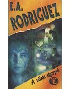 A vörös skorpió - Rodriguez, E. A.