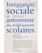 Intégration sociale et autonomie des établissements scolaires - Roger Fauroux, José Luis Martínez Lopes-Munis, Jean-Noel Dumont