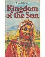 Kingdom of the Sun - Roger H. Brown