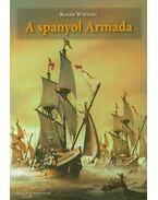 A spanyol Armada - Roger Whiting