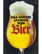 Das grosse Lexikon vom Bier - Rolf Lohberg