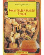 Római tálban készült ételek - Péter Jánosné