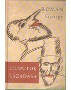 Liliputok lázadása - Román György