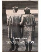 Tovább az úton (dedikált) - Román István