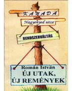 Új utak, új remények - Román István