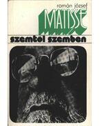 Matisse szemtől szembe - Román József