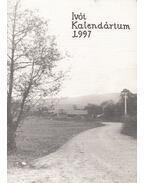 Ivói kalendárium 1997 - Romhányi András, Feketéné Merky Zsuzsa (szerk.), Lukács Anna, Lukács Dénes