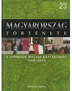 A harmadik Magyar Köztársaság - Romsics Ignác