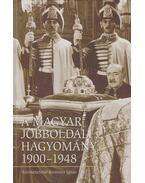 A magyar jobboldali hagyomány, 1900-1948 - Romsics Ignác