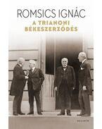 A trianoni békeszerződés - Romsics Ignác
