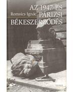 Az 1947-es párizsi békeszerződés - Romsics Ignác
