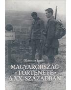 Magyarország története a XX. században (dedikált) - Romsics Ignác