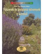 Fűszerek és gyógyító növények a kertből - Romváry Vilmos, Máthé  Ákos