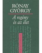 A regény és az élet - Rónay György