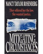Mitigating Circumstances - Rosenberg, Nancy Taylor