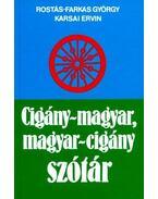 Cigány-magyar, magyar-cigány szótár - Rostás-Farkas György, Karsai Ervin