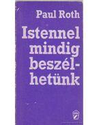 Istennel mindig beszélhetünk - Roth, Paul