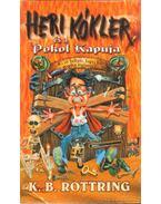 Heri Kókler és a Pokol Kapuja - Rottring, K. B.